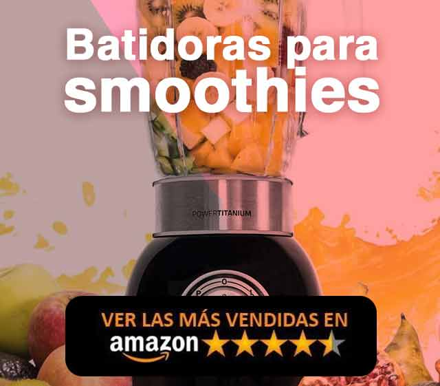 Mejores Batidoras para Smoothies Amazon